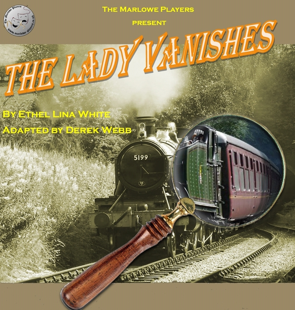 """""""The Lady Vanishes"""" by Ethel Lina White adapted by Derek Webb"""